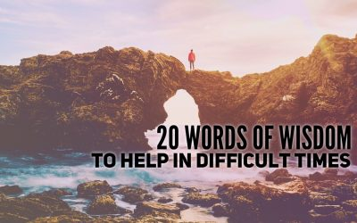 20 Words of Wisdom to Help in Difficult Times