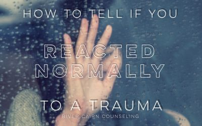 How to Tell if you Reacted Normally To a Trauma
